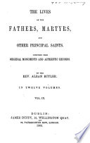 The Lives of the Fathers  Martyrs  and Other Principal Saints