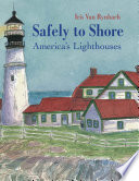 Safely to Shore  The Story of America s Lighthouse