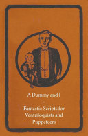 download ebook a dummy and i - fantastic scripts for ventriloquists and puppeteers pdf epub