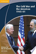 History for the IB Diploma  The Cold War and the Americas 1945 1981