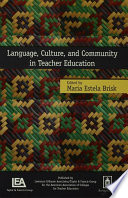Language  Culture  and Community in Teacher Education