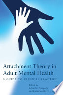 Attachment Theory in Adult Mental Health Attachment Theory Has Been Powerfully