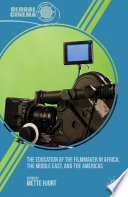 The Education of the Filmmaker in Africa  the Middle East  and the Americas