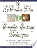 Le Cordon Bleu s Complete Cooking Techniques