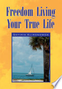 Freedom Living Your True Life