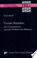Vicente Huidobro  der Creacionismo und das Problem der Mimesis