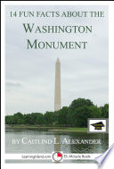 14 Fun Facts About the Washington Monument  A 15 Minute Book