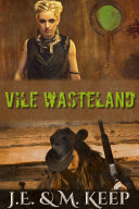 Vile Wasteland  A Post Apocalyptic Novel