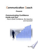 Communicating Confidence Inside And Out How To Build Confidence Be Assertive And Succeed
