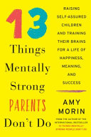 13 Things Mentally Strong Parents Don t Do