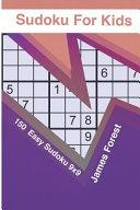 Sudoku For Kids 150 Easy Sudoku 9x9