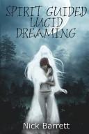 Spirit Guided Lucid Dreaming