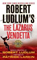 Robert Ludlum's The Lazarus Vendetta Book