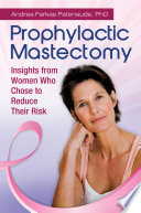 Prophylactic Mastectomy  Insights from Women who Chose to Reduce Their Risk
