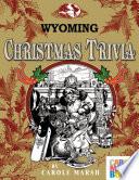 Wyoming Classic Christmas Trivia