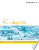 New Perspectives on Photoshop CS5  Introductory