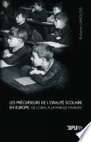 Les pr  curseurs de l oralit   scolaire en Europe