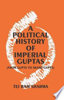 A Political History Of The Imperial Guptas book