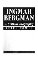 Ingmar Bergman: A Critical Biography