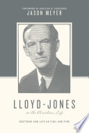 Lloyd Jones on the Christian Life  Foreword by Sinclair B  Ferguson