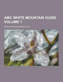 Amc White Mountain Guide