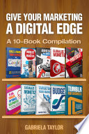 Give Your Marketing a Digital Edge   A 10 Book Bundle Special Edition