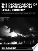 The Degradation of the International Legal Order