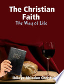 The Christian Faith The Way Of Life
