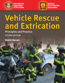 Vehicle Rescue and Extrication  Principles and Practice to Nfpa 1006 and 1670