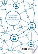 Social Business Plattformen in global verteilten Produktentwicklungsvorhaben - Eine Multi-Ebenen-Analyse des Beitrags von Social Business Plattformen zur Ueberwindung kommunikationsbedingter Innovationsbarrieren an einem Fallbeispiel