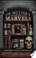 Dr  Mutter s Marvels Book PDF