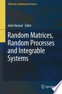 Random Matrices, Random Processes and Integrable Systems That A Priori Seem Unrelated Random