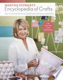 Martha Stewart s Encyclopedia of Crafts