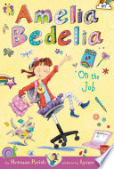 Amelia Bedelia Chapter Book  9  Amelia Bedelia on the Job