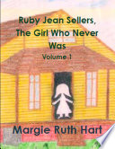 Ruby Jean Sellers, The Girl Who Never Was Vol. 1