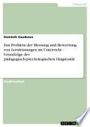 Das Problem der Messung und Bewertung von Lernleistungen im Unterricht   Grundz  ge der p  dagogisch psychologischen Diagnostik