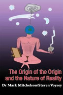 The Origin of the Origin and the Nature of Reality