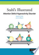 Stahl s Illustrated Attention Deficit Hyperactivity Disorder