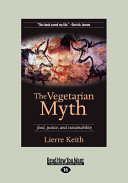 The Vegetarian Myth  Food  Justice  and Sustainability  Large Print 16pt