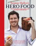 Seamus Mullen s Hero Food