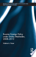 Russian Foreign Policy under Dmitry Medvedev  2008 2012