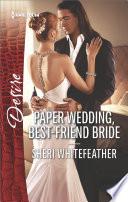 Paper Wedding  Best Friend Bride