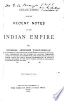 Selections from My Recent Notes on the Indian Empire