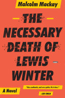 The Necessary Death of Lewis Winter Kill A Man Well A Twenty Nine Year Old