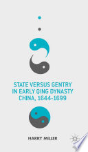 State versus Gentry in Early Qing Dynasty China  1644 1699