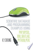 Scientific Database And Programming Examples Using Php Mysql Xml Matlab Python Perl