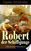 Robert der Schiffsjunge  Abenteuer Klassiker    Vollst  ndige Ausgabe
