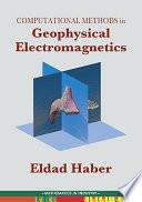 Computational Methods In Geophysical Electromagnetics book