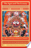 The Agni and the Ecstasy  Collected Essays of Steven J  Rosen