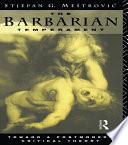 The Barbarian Temperament